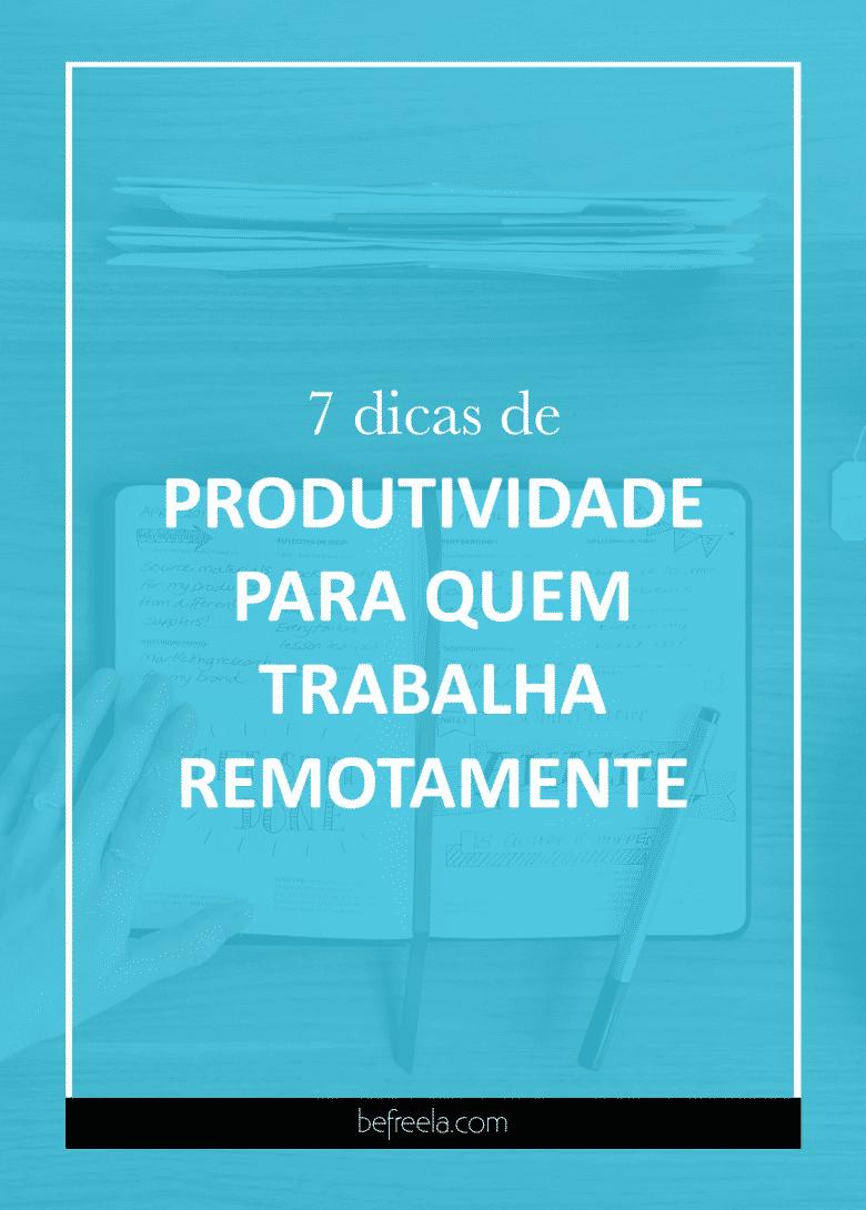 dicas produtividade trabalho remoto